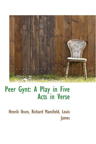 9780559702419: Peer Gynt: A Play in Five Acts in Verse