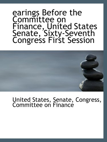 9780559704451: earings Before the Committee on Finance, United States Senate, Sixty-Seventh Congress First Session