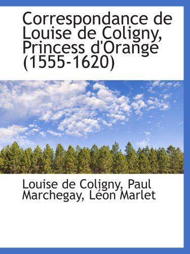 9780559704802: Correspondance de Louise de Coligny, Princess d'Orange (1555-1620)