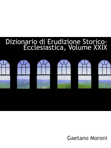 9780559707872: Dizionario di Erudizione Storico-Ecclesiastica,  Volume XXIX