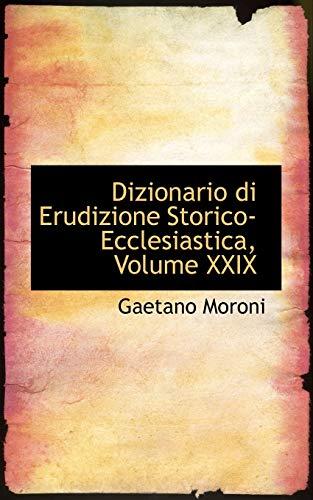 9780559707933: Dizionario Di Erudizione Storico-Ecclesiastica, Volume XXIX