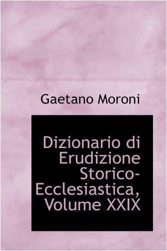 9780559707971: Dizionario Di Erudizione Storico-Ecclesiastica, Volume XXIX