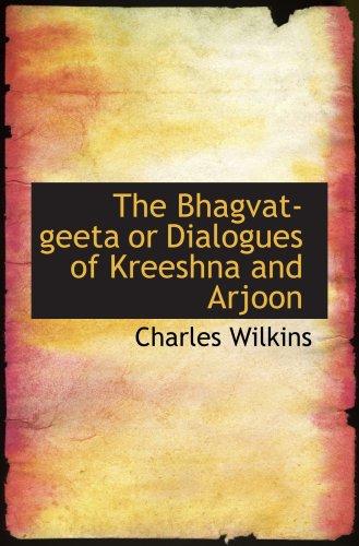 9780559708206: The Bhagvat-geeta or Dialogues of Kreeshna and Arjoon