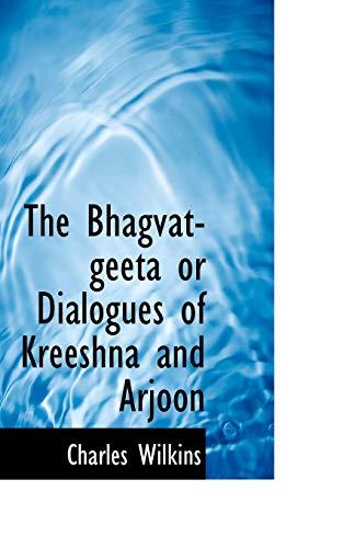 9780559708244: The Bhagvat-geeta or Dialogues of Kreeshna and Arjoon