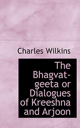 9780559708282: The Bhagvat-geeta or Dialogues of Kreeshna and Arjoon