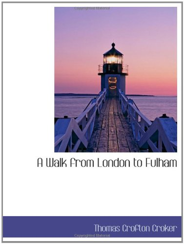 A Walk from London to Fulham (0559712650) by Thomas Crofton Croker