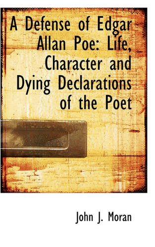 9780559713811: A Defense of Edgar Allan Poe: Life, Character and Dying Declarations of the Poet