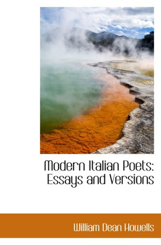Modern Italian Poets: Essays and Versions (0559714548) by Howells, William Dean