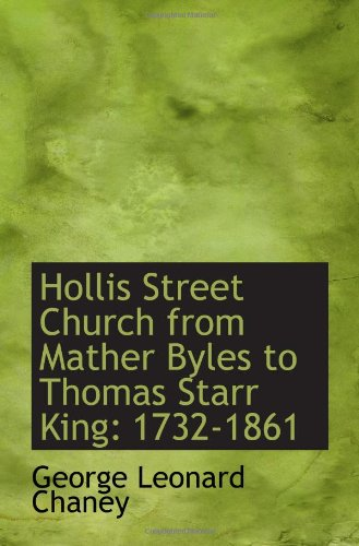 9780559714979: Hollis Street Church from Mather Byles to Thomas Starr King: 1732-1861