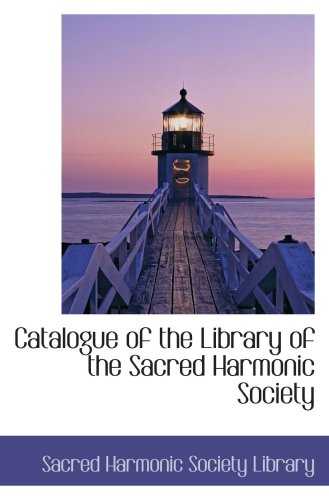 9780559717307: Catalogue of the Library of the Sacred Harmonic Society