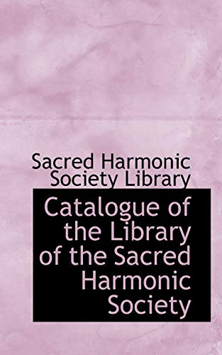 9780559717321: Catalogue of the Library of the Sacred Harmonic Society