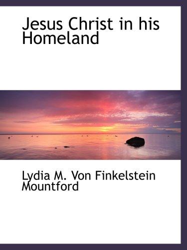 Jesus Christ in his Homeland: M. Von Finkelstein Mountford, Lydia