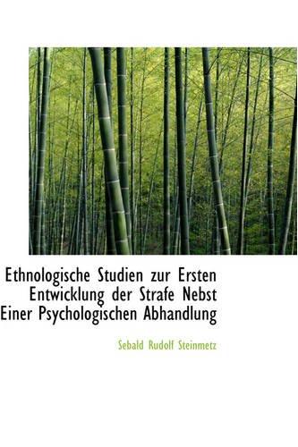9780559723605: Ethnologische Studien Zur Ersten Entwicklung Der Strafe Nebst Einer Psychologischen Abhandlung