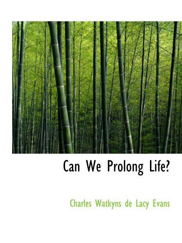 9780559723865: Can We Prolong Life?