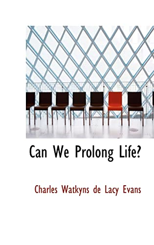 9780559723933: Can We Prolong Life?
