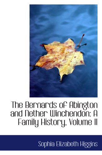 9780559724091: The Bernards of Abington and Nether Winchendon: A Family History, Volume II