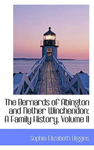 9780559724138: The Bernards of Abington and Nether Winchendon: A Family History, Volume II