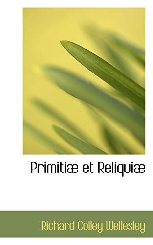 9780559726729: Primitiæ et Reliquiæ