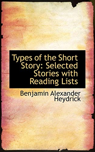 9780559731082: Types of the Short Story: Selected Stories with Reading Lists