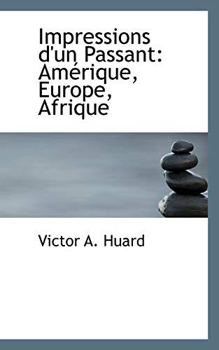 9780559735646: Impressions d'un Passant: Amérique, Europe, Afrique