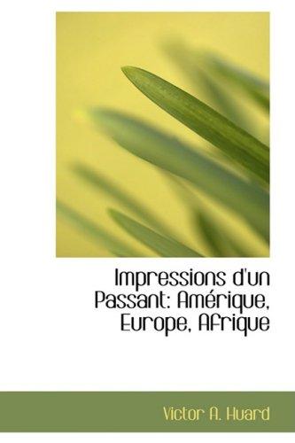 9780559735707: Impressions d'un Passant: Amérique, Europe, Afrique