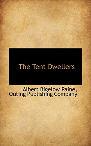 9780559736865: The Tent Dwellers