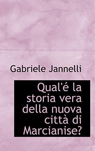 Qual e La Storia Vera Della Nuova: Gabriele Jannelli