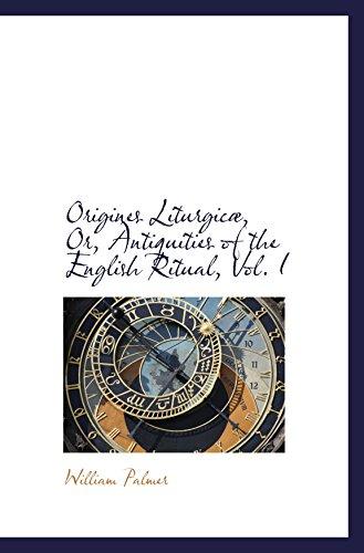 9780559741531: Origines Liturgicæ, Or, Antiquities of the English Ritual, Vol. I