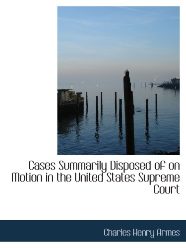 9780559744761: Cases Summarily Disposed of on Motion in the United States Supreme Court
