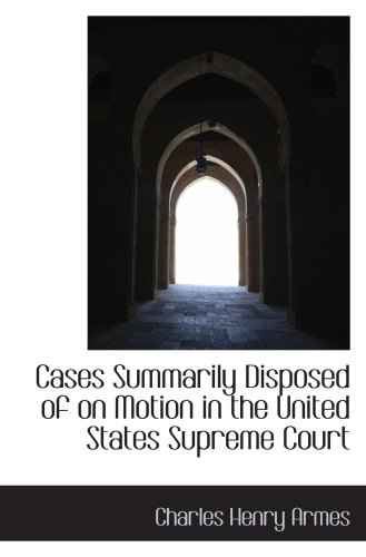 9780559744792: Cases Summarily Disposed of on Motion in the United States Supreme Court