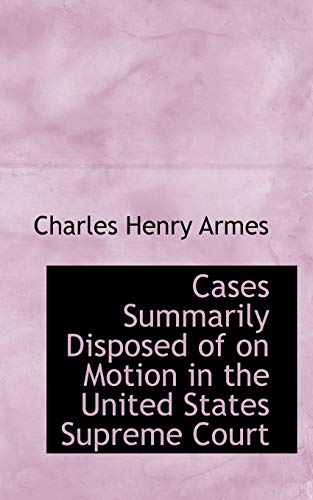 9780559744839: Cases Summarily Disposed of on Motion in the United States Supreme Court