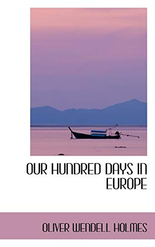 9780559745409: OUR HUNDRED DAYS IN EUROPE