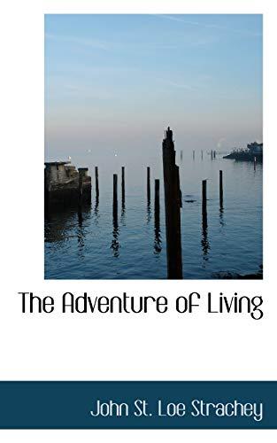 The Adventure of Living: John St. Loe Strachey