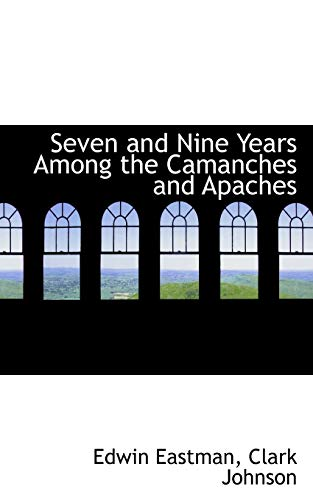9780559749506: Seven and Nine Years Among the Camanches and Apaches