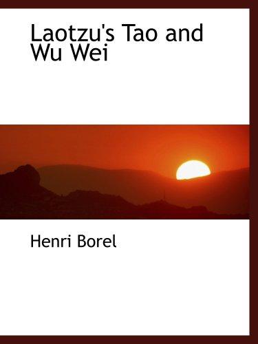 Laotzu's Tao and Wu Wei: Henri Borel