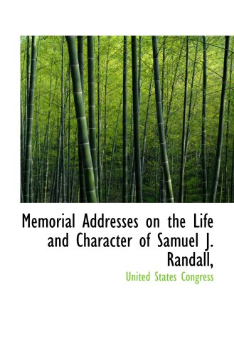 9780559751882: Memorial Addresses on the Life and Character of Samuel J. Randall,