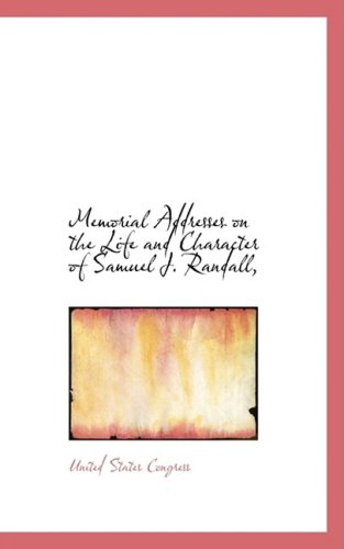 9780559751967: Memorial Addresses on the Life and Character of Samuel J. Randall,