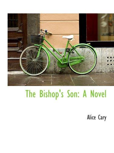 9780559752575: The Bishop's Son: A Novel