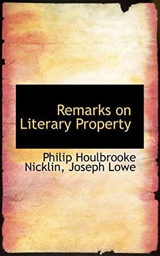 9780559754111: Remarks on Literary Property