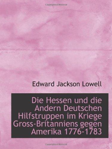 9780559755330: Die Hessen und die Andern Deutschen Hilfstruppen im Kriege Gross-Britanniens gegen Amerika 1776-1783