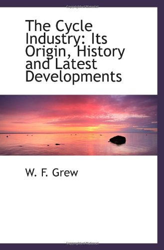 9780559755477: The Cycle Industry: Its Origin, History and Latest Developments