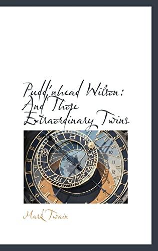 9780559760051: Pudd'nhead Wilson: And Those Extraordinary Twins