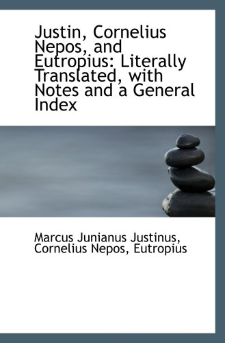 9780559761324: Justin, Cornelius Nepos, and Eutropius: Literally Translated, with Notes and a General Index