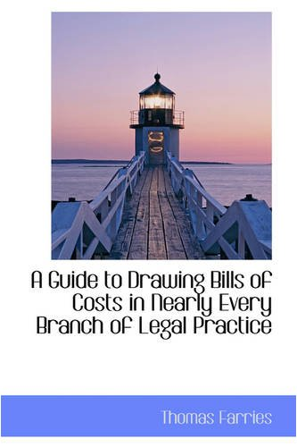 9780559762956: A Guide to Drawing Bills of Costs in Nearly Every Branch of Legal Practice