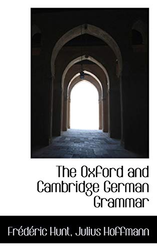 9780559763441: The Oxford and Cambridge German Grammar