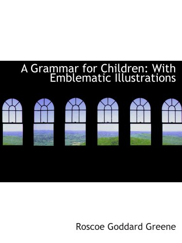 9780559765131: A Grammar for Children: With Emblematic Illustrations