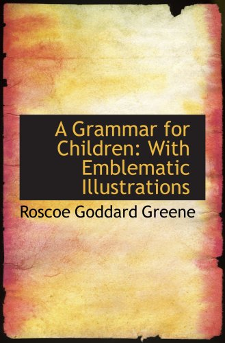 9780559765162: A Grammar for Children: With Emblematic Illustrations
