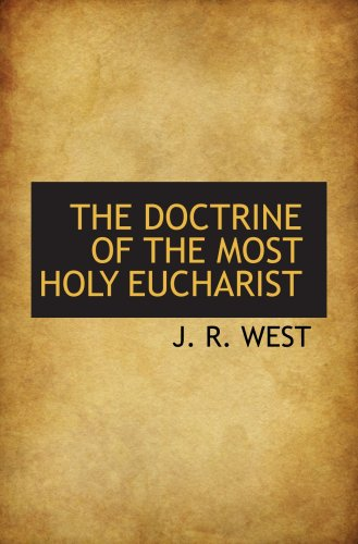 9780559766800: THE DOCTRINE OF THE MOST HOLY EUCHARIST