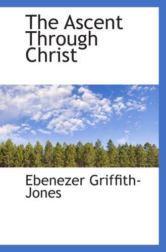 9780559768033: The Ascent Through Christ
