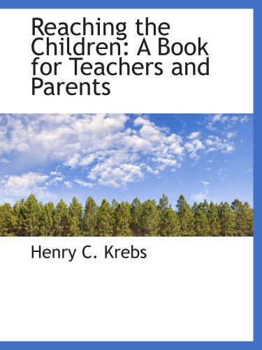 9780559769627: Reaching the Children: A Book for Teachers and Parents